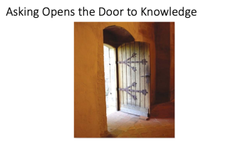 Asking opens the door to knowledge